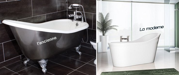 baignoire moderne et ancienne