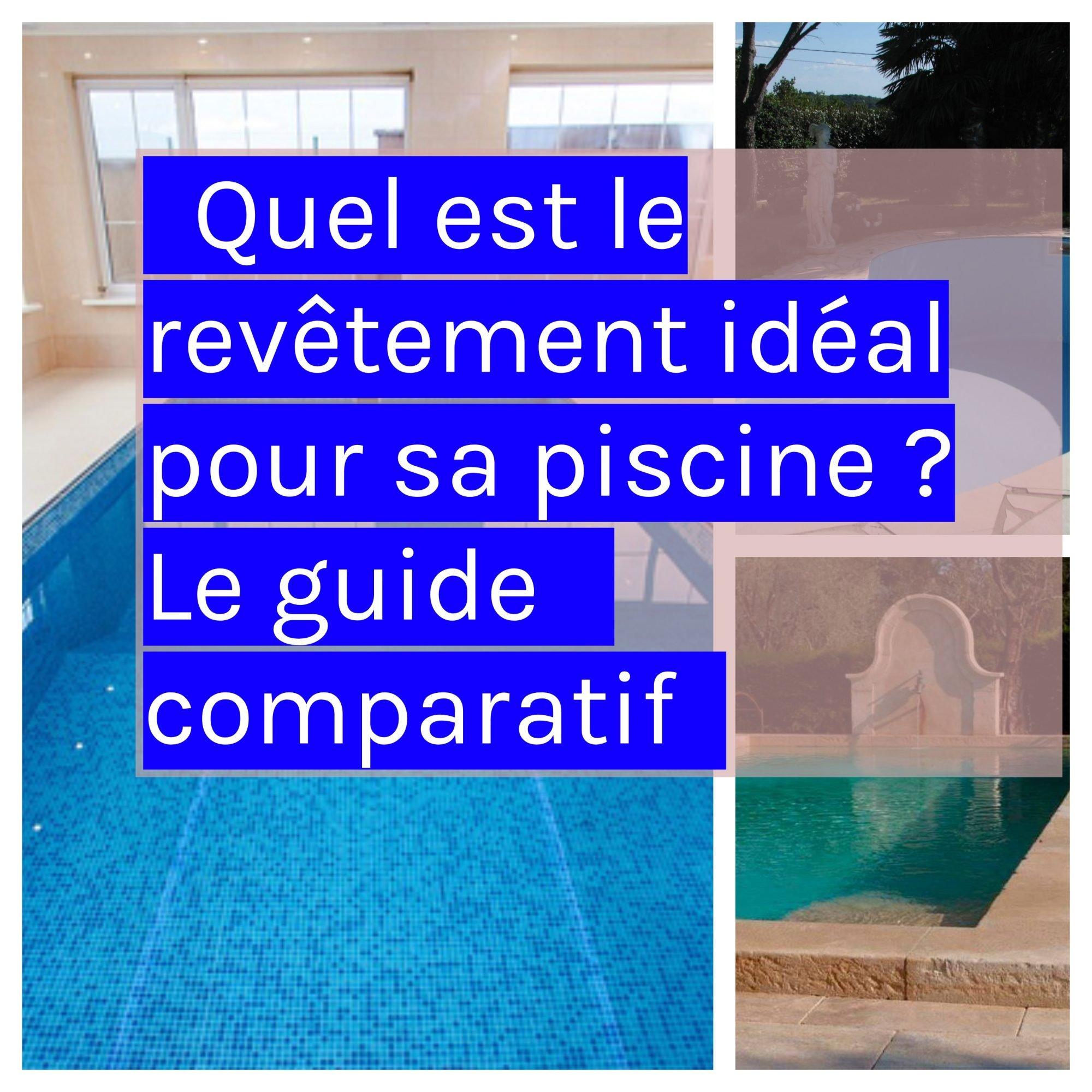 Quel est le rev tement id al pour sa piscine le guide - Revetement ideal pourtour de piscine ...