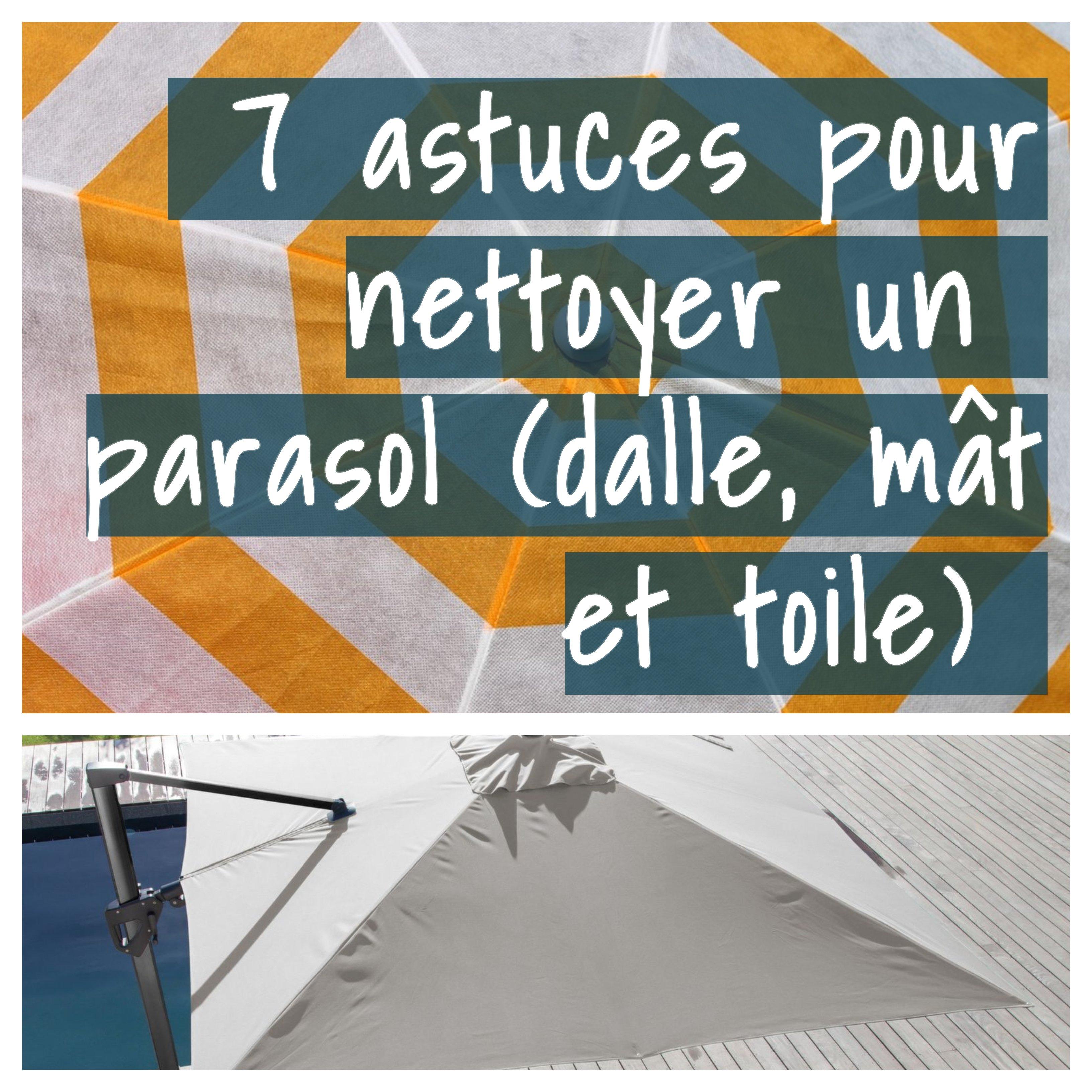 7 astuces pour nettoyer un parasol dalle m t et toile. Black Bedroom Furniture Sets. Home Design Ideas