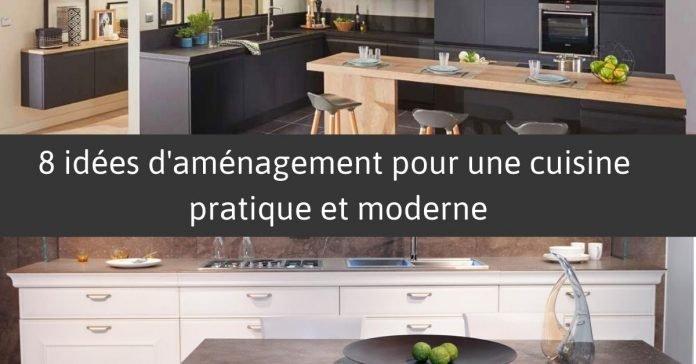 8 idées d\'aménagement pour une cuisine pratique et moderne